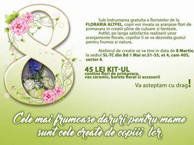 Atelier creatie aranjamente florale pentru 8 Martie